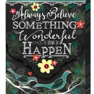 Always Believe something wonderful is about to happen purse pad